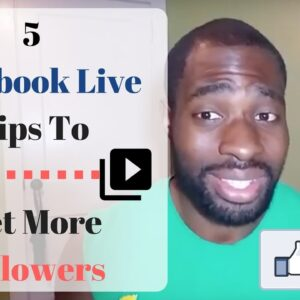 5 Facebook Live Tips To Get More Followers!