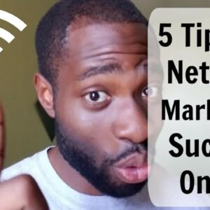 5 Tips For Network Marketing Success Online