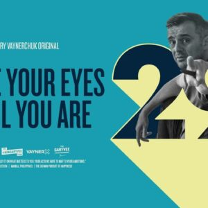Close Your Eyes Till You're 29: A Gary Vaynerchuk Original