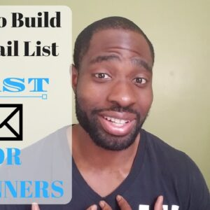 How To Build An Email List FAST For Beginners | What To Do and Why