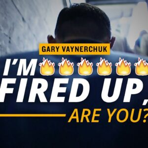 I'm Fired Up, Are You?