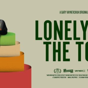 LONELY AT THE TOP | A Gary Vaynerchuk Original