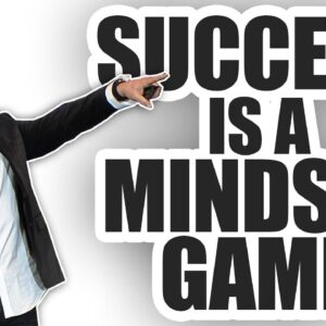 Success is A Mindset Game - Grant Cardone