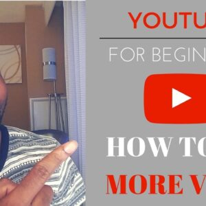 Youtube For Beginners | How To Get More Views On Youtube 2017
