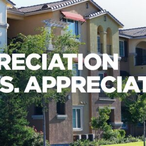 Depreciation vs. Appreciation | Real Estate Made Simple