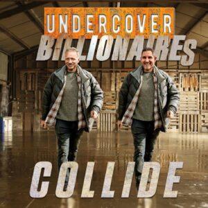 Undercover Billionaries Collide