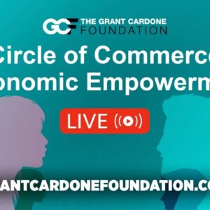 Circle of Commerce Economic Empowerment - Grant Cardone Foundation