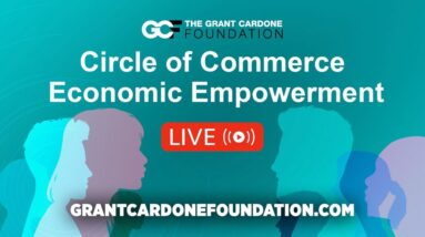 Circle of Commerce Economic Empowerment - Grant Cardone Foundation