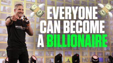Everyone can become a BILLIONAIRE 💸💸💸 - Grant Cardone
