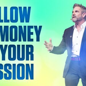 Follow the money or your passion - Grant Cardone