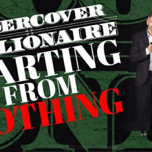 From Zero to Billions  - Undercover Billionaire
