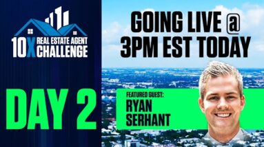 10X Real Estate Agent Challenge Day 2 with Ryan Serhant & Grant Cardone