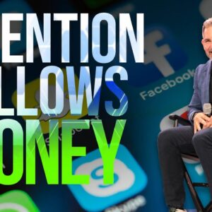 Attention follows Money - Grant Cardone