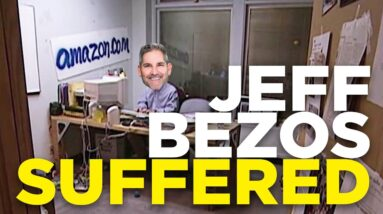 Jeff Bezos suffered to prosper - Grant Cardone