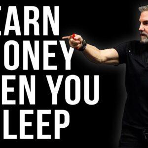 Earn Money When You Sleep - Grant Cardone