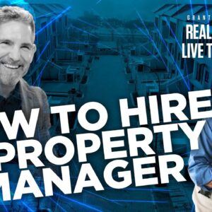 Hiring property managers for 500 million dollar deals - Grant Cardone