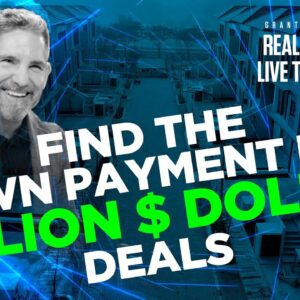 How to get the down payment for MILLION DOLLAR deals - Grant Cardone