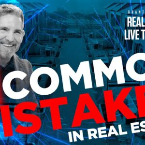 Top 3 common mistakes in Real Estate - Grant Cardone