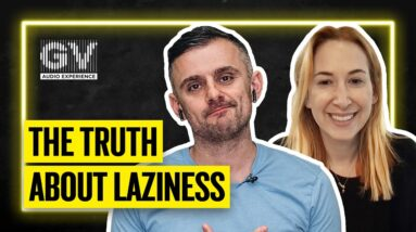 If You Feel Like You're Lazy You're Probably Just Bored | GaryVee Audio Experience: Abby Brody