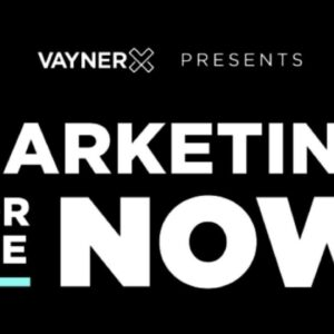 VaynerX Presents: Marketing for the Now Episode 25 with Gary Vaynerchuk