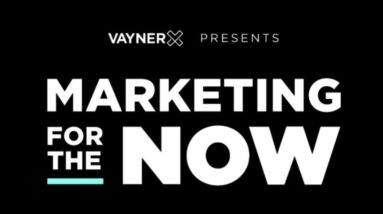 VaynerX Presents: Marketing for the Now Episode 26 with Gary Vaynerchuk