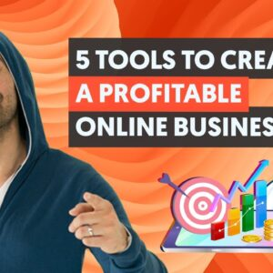 5 tools To Create a Profitable Online Business