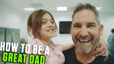 How to be a great dad - Grant Cardone