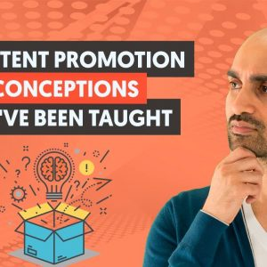 EVERYTHING You've Been Taught About Content Promotion is WRONG
