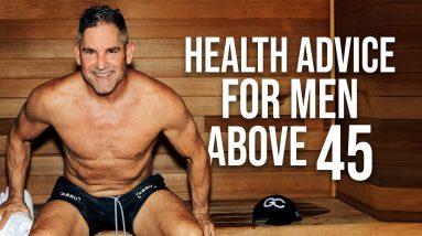 Health Advice for Men Above 45 - Grant Cardone
