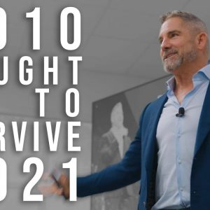 How 2010 taught me to survive TODAY'S global crisis - Grant Cardone